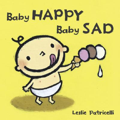 Baby Happy Baby Sad By Patricelli, Leslie
